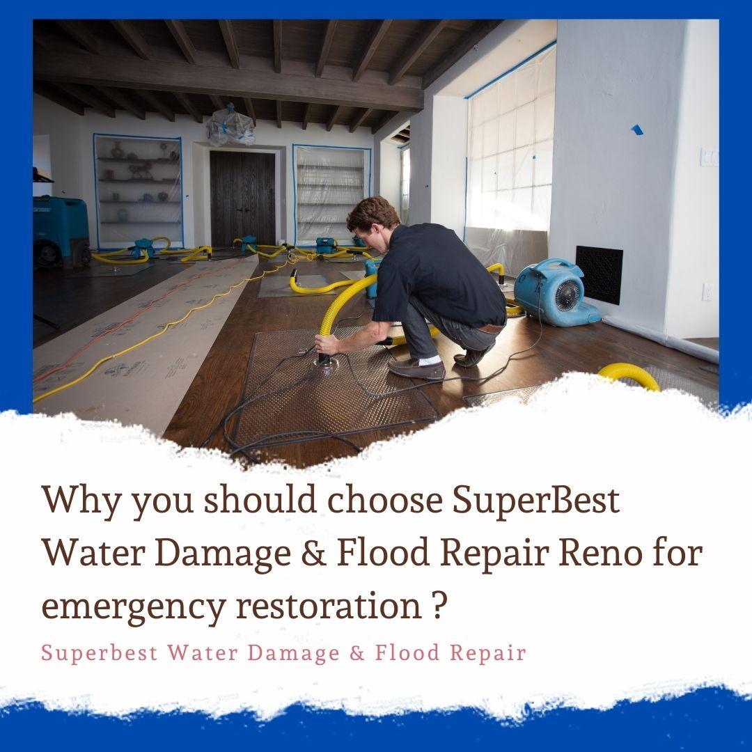 Why you should choose SuperBest Water Damage & Flood Repair Reno for emergency restoration