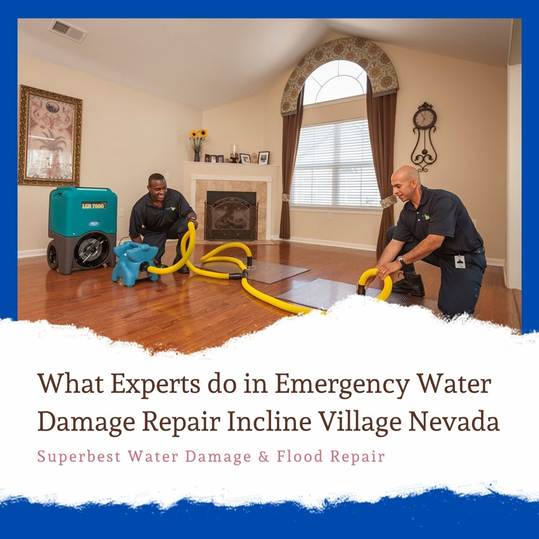 What Experts do in Emergency Water Damage Repair Incline Village Nevada