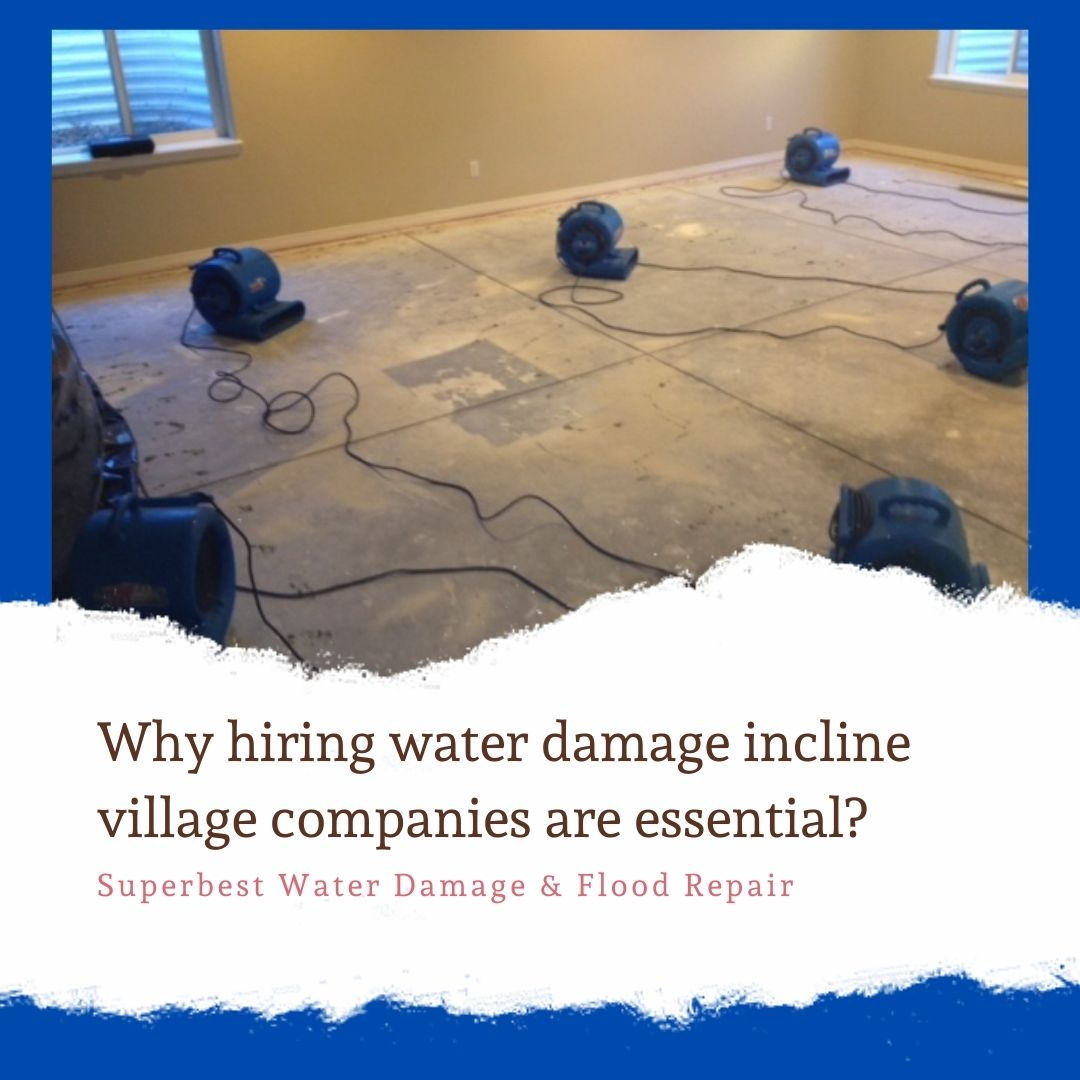 Why hiring water damage incline village companies are essential?