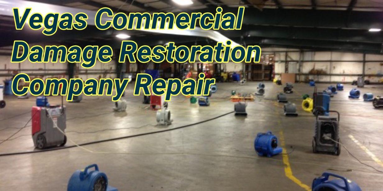 Vegas Commercial Damage Restoration Company Repair
